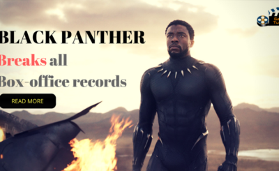Black Panther breaks all Box-office records