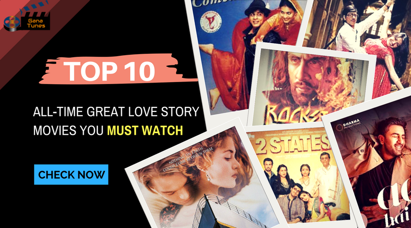 top 10 love story movies you must watch this valentine