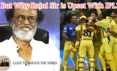 Why Rajinikanth is UPSET With IPL?