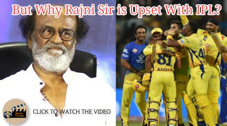 Why Rajinikanth is UPSET With IPL?